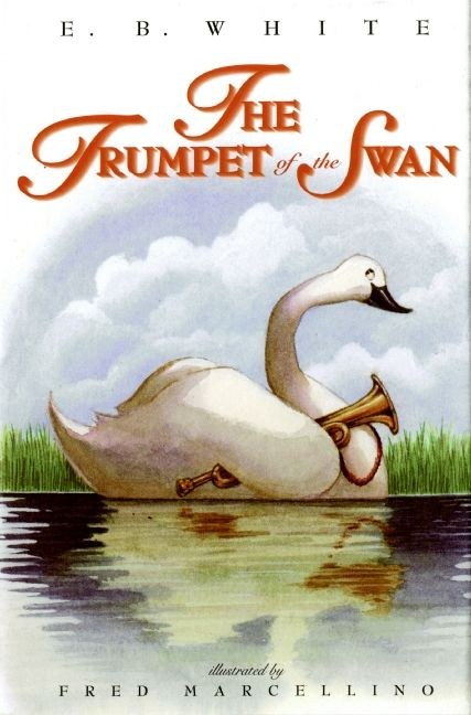 The Trumpet of the Swan  E B White  Hardcover