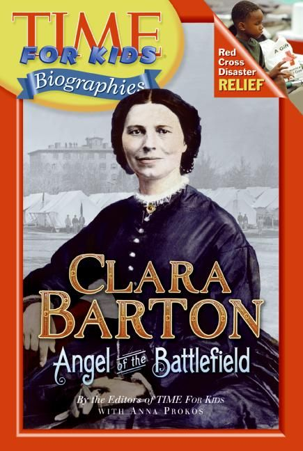 Time For Kids Clara Barton  Editors of TIME For Kids
