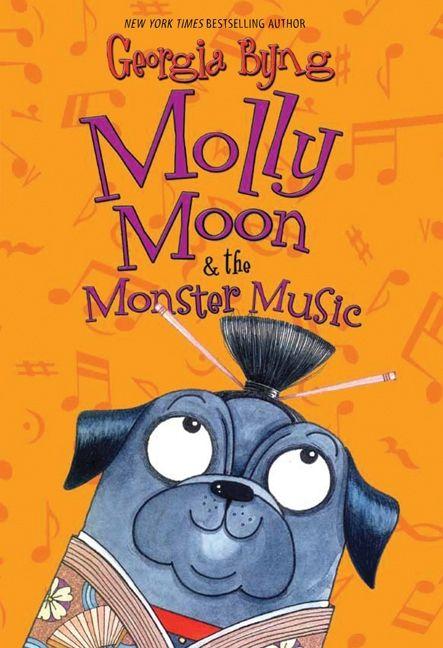 Molly Moon Amp The Monster Music Georgia Byng Hardcover