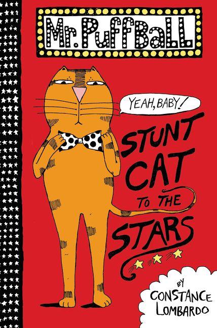 Mr Puffball Stunt Cat To The Stars Constance Lombardo Hardcover