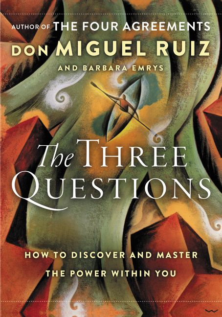 The Three Questions  Don Miguel Ruiz  Hardcover