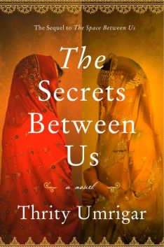 Image result for The Secrets Between Us by Thrity Umrigar