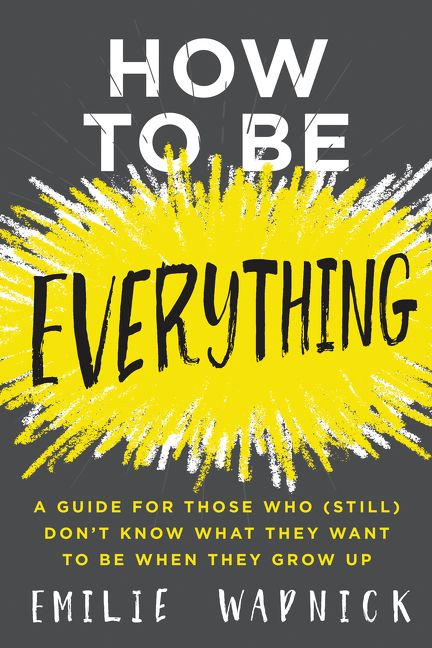 How To Be Everything  Emilie Wapnick  Hardcover
