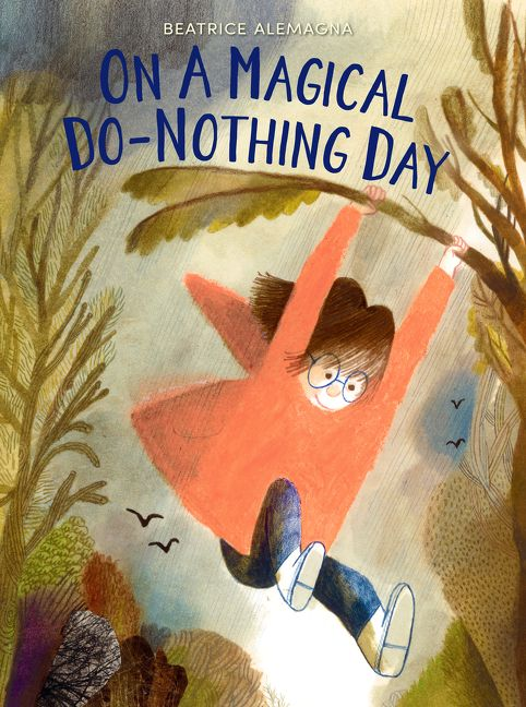On a Magical DoNothing Day  Beatrice Alemagna  Hardcover