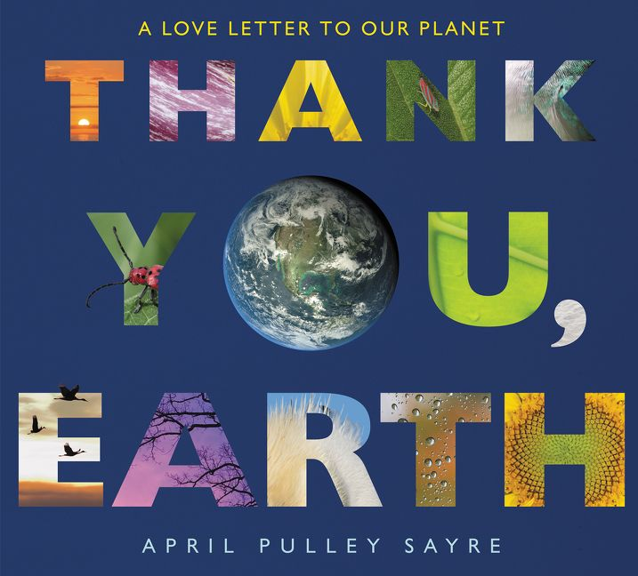 Thank You Earth  April Pulley Sayre  Hardcover