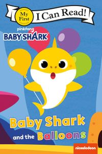 Baby Shark Mac And Cheese : shark, cheese, Shark:, Shark, Balloons, Paperback, Books, ICanRead.com