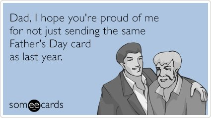 17 Father's Day Cards That Are Way Funnier Than Your Dad's