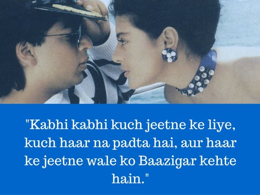 Image result for shahrukh khan baazigar quote