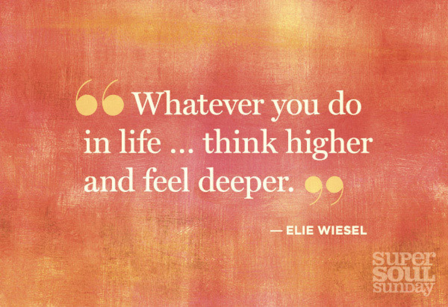 Insights From Deepak Chopra Elie Wiesel And Other Spiritual Leaders