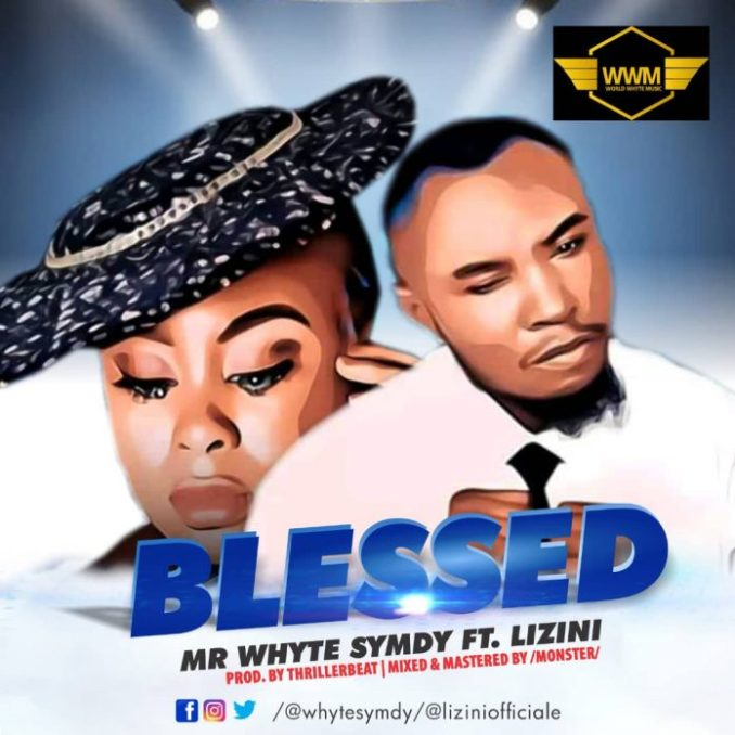Mr. Whyte Symdy – Blessed ft Lizini