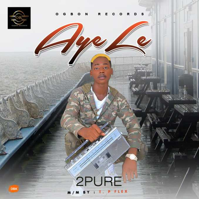 [Music]: 2Pure – Ayele Mp3 Download