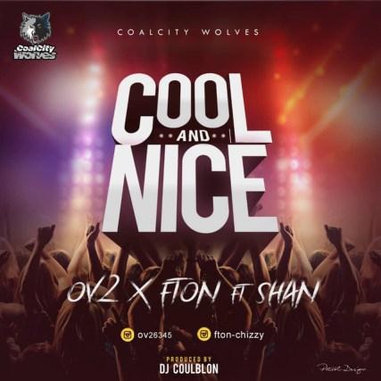 Fton & Ov2 ft. Shan - Cool and Nice