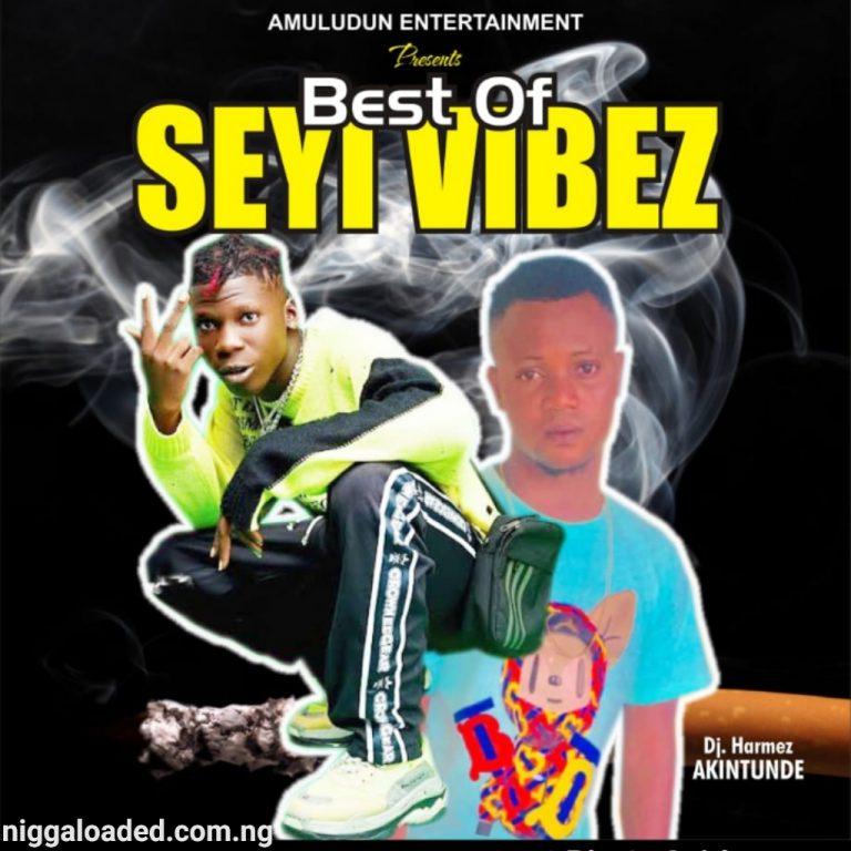 DJ harmez – Best of seyi Vibez