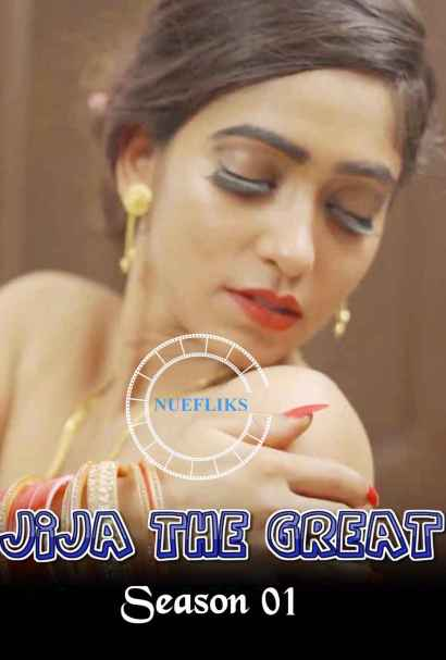 18+ Jija The Great 2020 S01E01 Nuefliks Original Punjabi Web Series 720p HDRip 230MB Watch Online