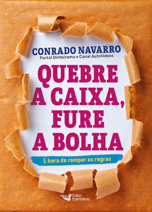 Resenha# Quebre a caixa, fure a bolha – Conrado Navarro