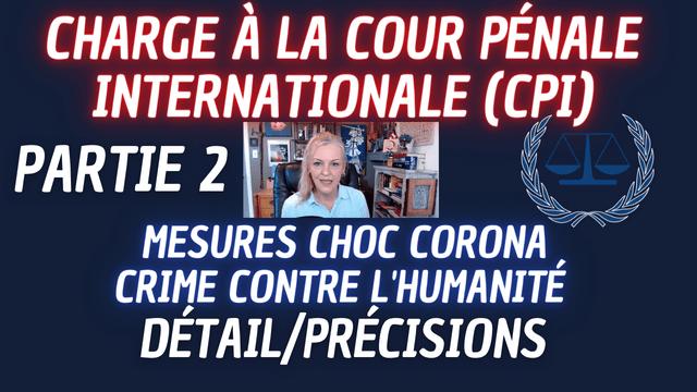 Cour pénale internationale Mesures de choc corona Crime contre l'humanité détail/précisions Part 2