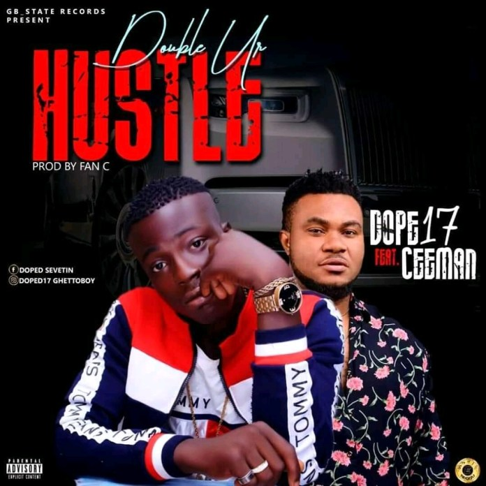 Mp3 Download: Dope17 – Double your hustle