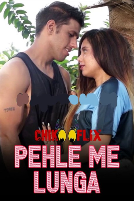 18+ Pehle Me Lunga 2020 Hindi Short Film 720p HDRip 300MB DL *Hot*