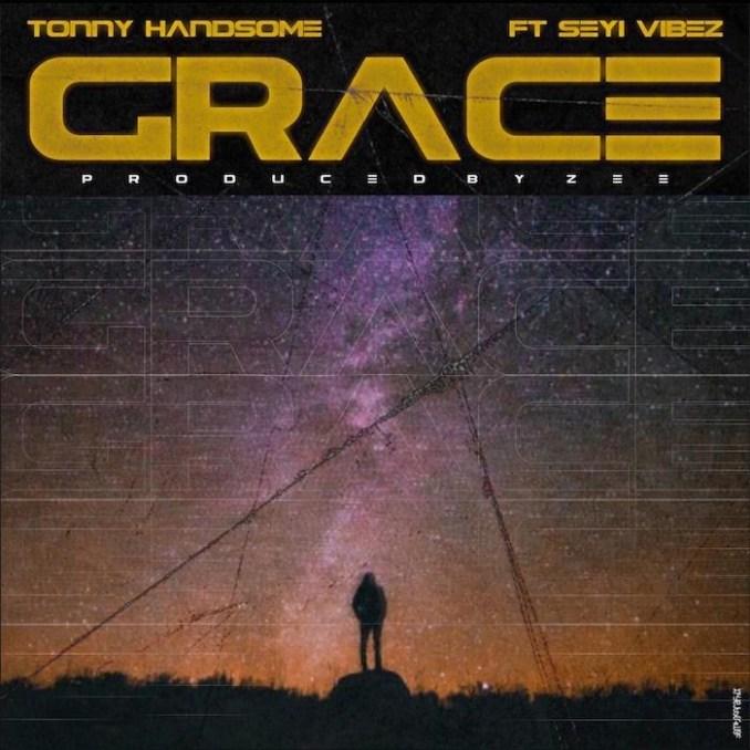 Tonny Handsome Ft Seyi Vibez – Grace