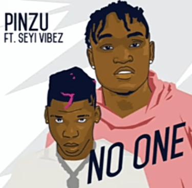 Pinzu ft Seyi vibez – No One Mp3 Download