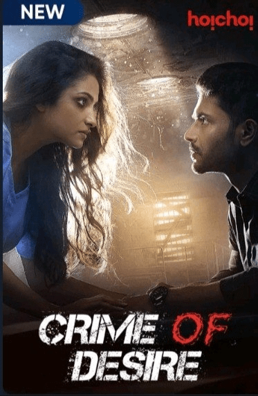 18+Crime of Desire (Bonyo Premer Golpo) 2020 S02 Hoichoi Original Complete Hindi Web Series 720p HDRip 800MB