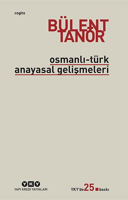 Osmanli Turk Anayasal Gelismeleri 1789 1980 Bulent Tanor