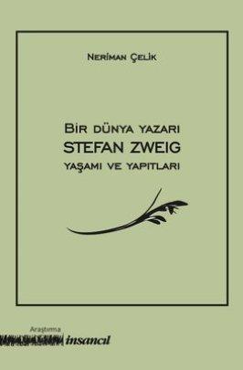 Bir Dünya Yazarı - Stefan Zweig Yaşamı ve Yapıtları , Neriman Çelik -  Fiyatı & Satın Al   idefix