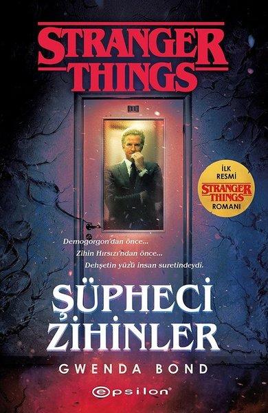 Şüpheci Zihinler: Bir Stranger Things Romanı , Gwenda Bond - Fiyatı & Satın  Al   idefix
