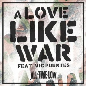 All-Time-Low-A-Love-Like-War-Ft-Vic-Fuentes-Artwork