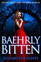 Baehrly Bitten (Goldie Locke and the Were Bears #2) by Elizabeth A. Reeves