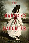 The Madman's Daughter (The Madman's Daughter #1) by Megan Shepherd