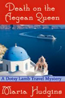 Death on the Aegean Queen (Dotsy Lamb #3) by Maria Hudgins