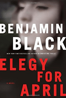 Elegy for April (Quirke #3) by Benjamin Black