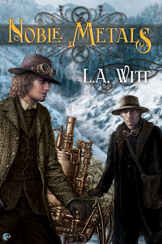 Noble Metals by L.A. Witt