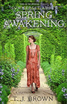 Spring Awakening (Summerset Abbey #3) by T.J. Brown