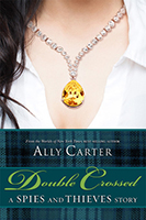 Double Crossed (Gallagher Girls #2.5, Heist Society #2.5) by Ally Carter