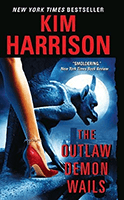The Outlaw Demon Wails (The Hollows #6) by Kim Harrison
