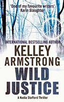 Wild Justice (Nadia Stafford #3) by Kelley Armstrong