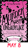 May 8: Murder Most Unladylike (Wells and Wong #1) by Robin Stevens