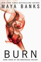 Burn (Breathless #3) by Maya Banks