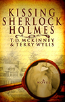 Kissing Sherlock Holmes by T.D. McKinney and Terry Wylis