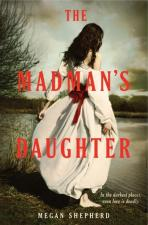 The Madman's Daughter by Megan Shepherd