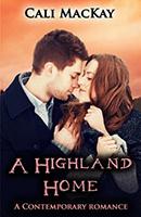 A Highland Home (Contemporary Highland Romance #2) by Cali MacKay