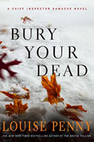 Bury Your Dead (Chief Inspector Armand Gamache #6) by Louise Penny