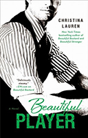 Beautiful Player (Beautiful Bastard #3) by Christina Lauren