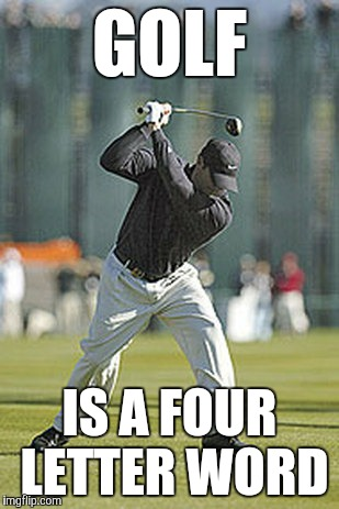 Every Golfer Knows Imgflip