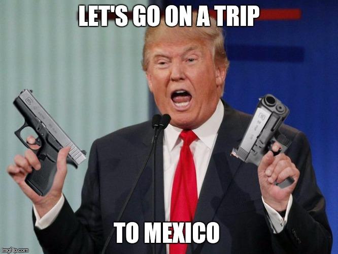 gun trump Images  Imgflip