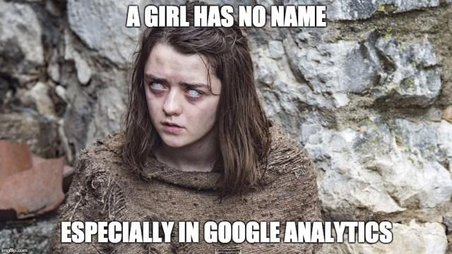 A girl has no name, especially in Google Analytics