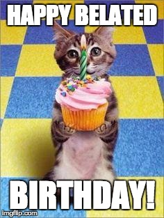 Happy Belated Birthday Cat : happy, belated, birthday, Happy, Birthday, Imgflip