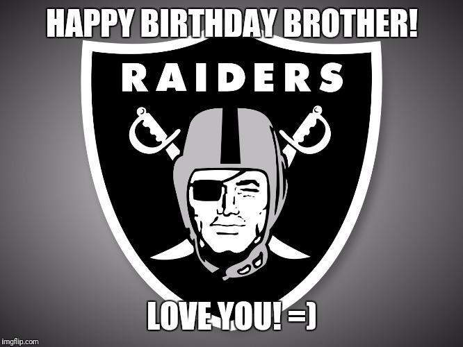 Oakland Memes Raiders Happy Birthday